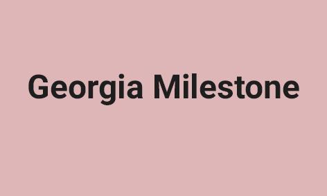 <strong>Georgia Milestone</strong>